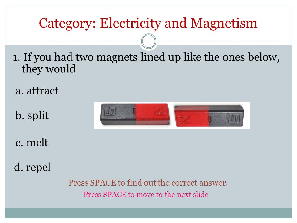 Category: Electricity and Magnetism 1.