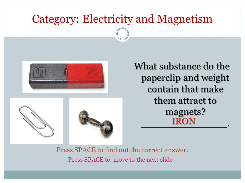 Category: Electricity and Magnetism Press SPACE to find out the correct answer.