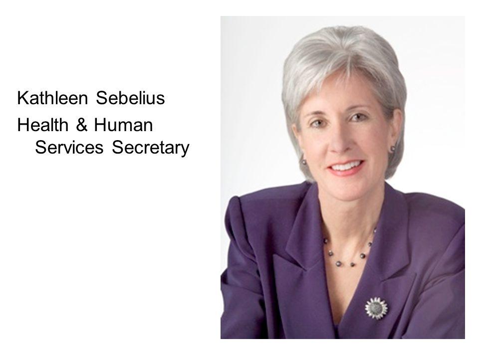 Kathleen Sebelius Health & Human Services Secretary