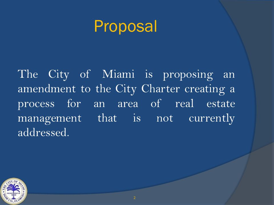 The City of Miami is proposing an amendment to the City Charter creating a process for an area of real estate management that is not currently addressed.