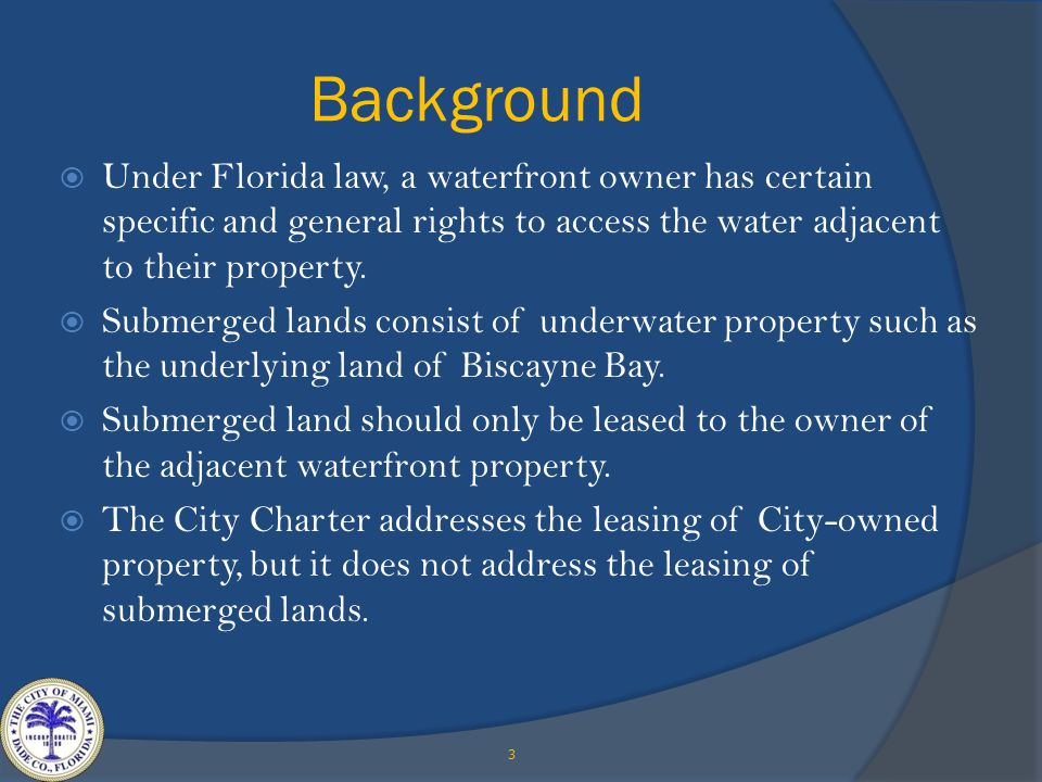 Background  Under Florida law, a waterfront owner has certain specific and general rights to access the water adjacent to their property.