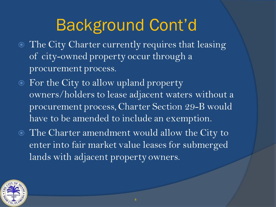 Background Cont'd  The City Charter currently requires that leasing of city-owned property occur through a procurement process.