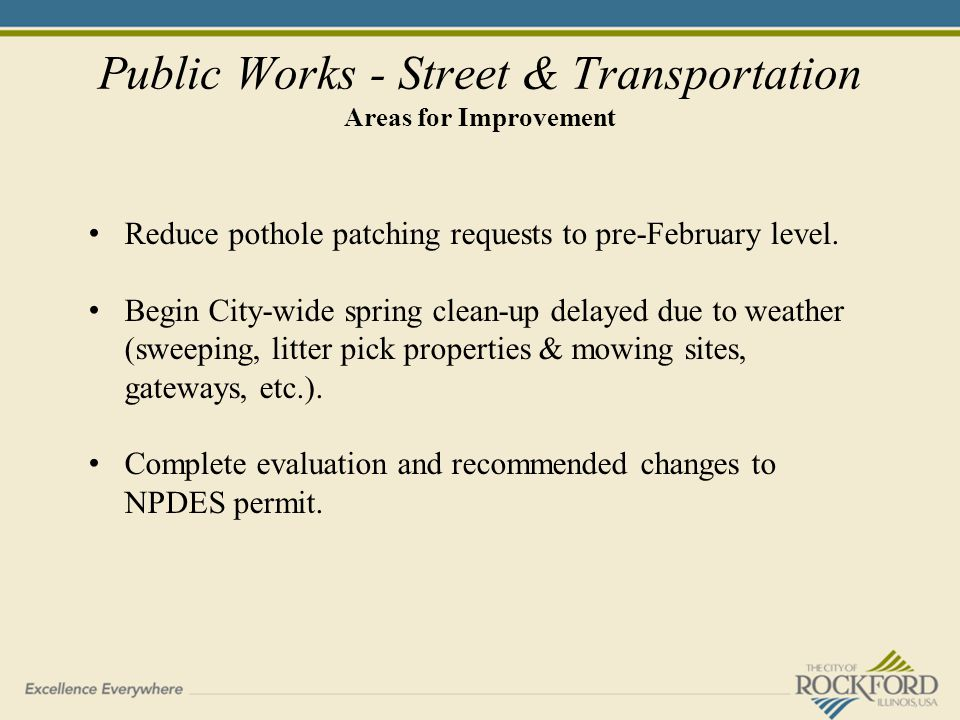 Public Works - Street & Transportation Areas for Improvement Reduce pothole patching requests to pre-February level.