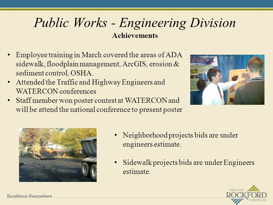 Public Works - Engineering Division Achievements Employee training in March covered the areas of ADA sidewalk, floodplain management, ArcGIS, erosion & sediment control, OSHA.