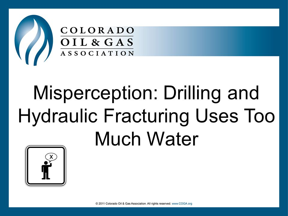 Misperception: Drilling and Hydraulic Fracturing Uses Too Much Water