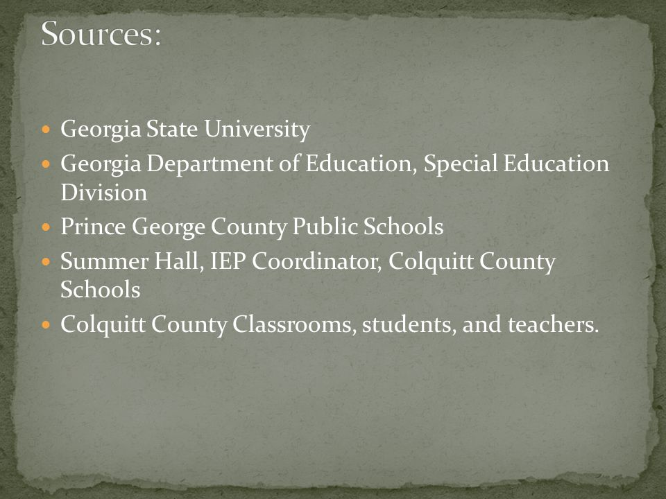 Georgia State University Georgia Department of Education, Special Education Division Prince George County Public Schools Summer Hall, IEP Coordinator,