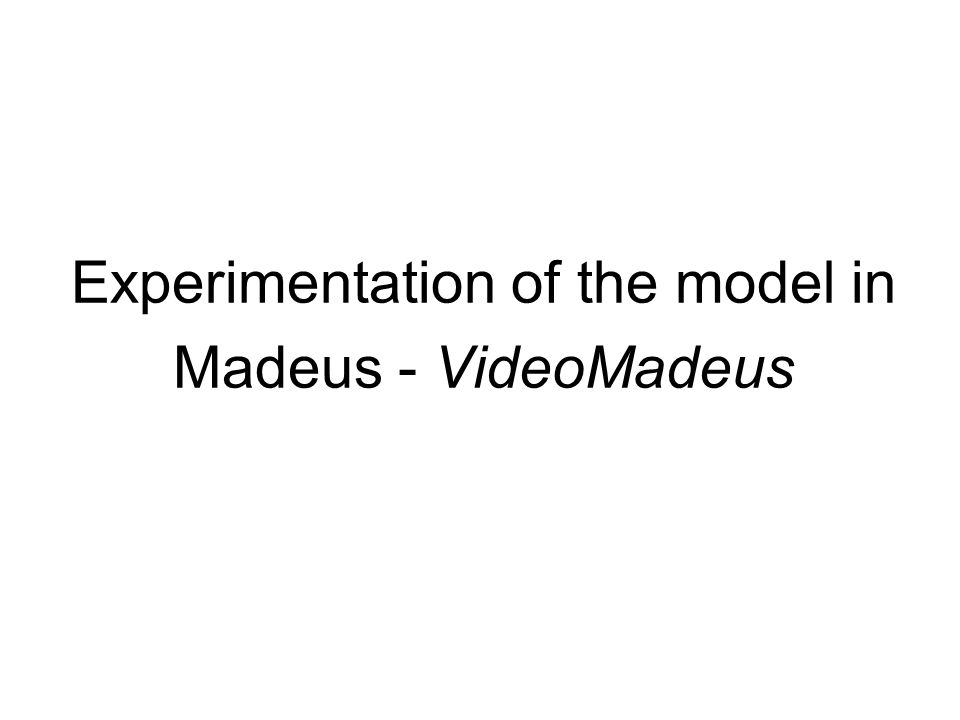 Experimentation of the model in Madeus - VideoMadeus