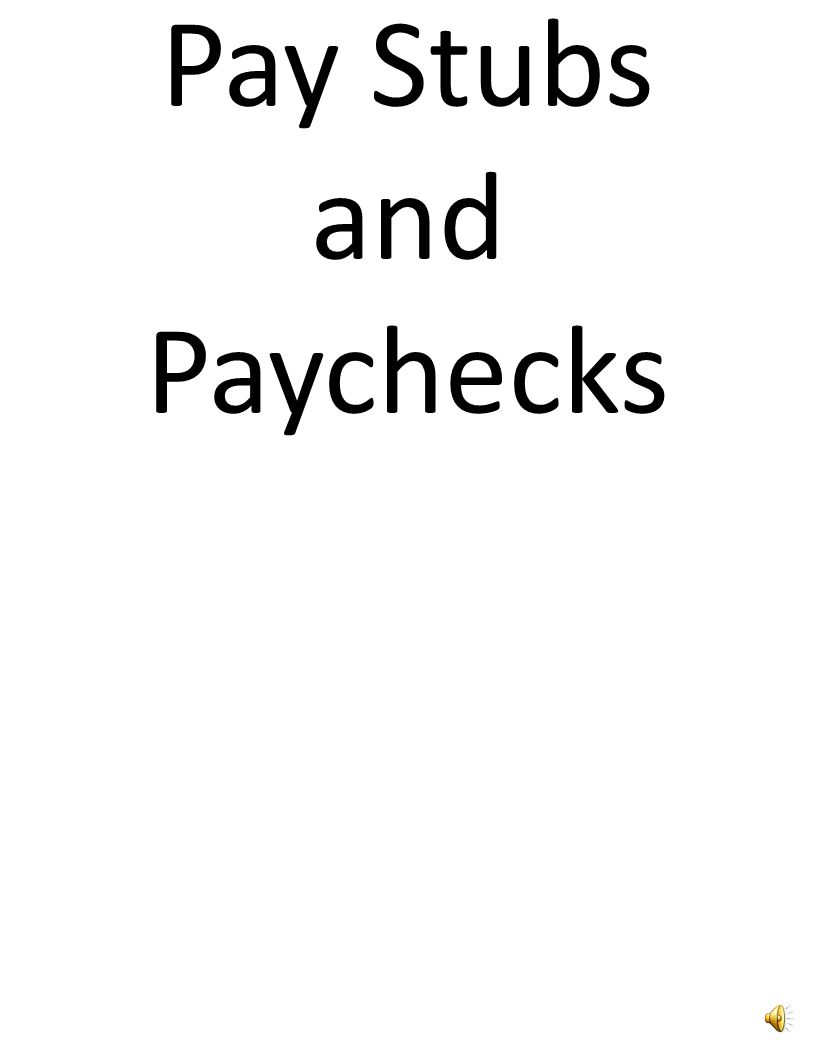 Pay Stubs and Paychecks