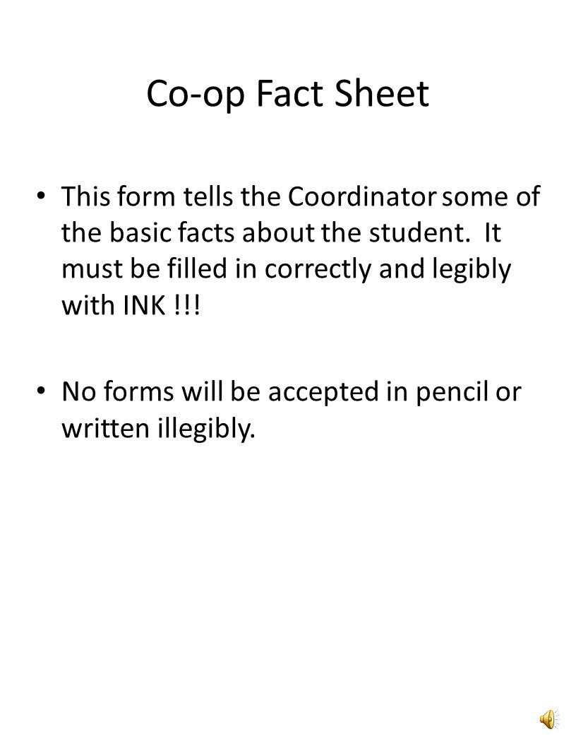 Co-op Fact Sheet This form tells the Coordinator some of the basic facts about the student.