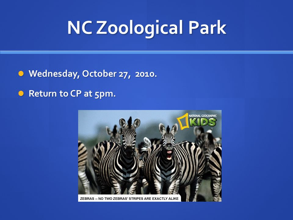 NC Zoological Park Wednesday, October 27, Wednesday, October 27,