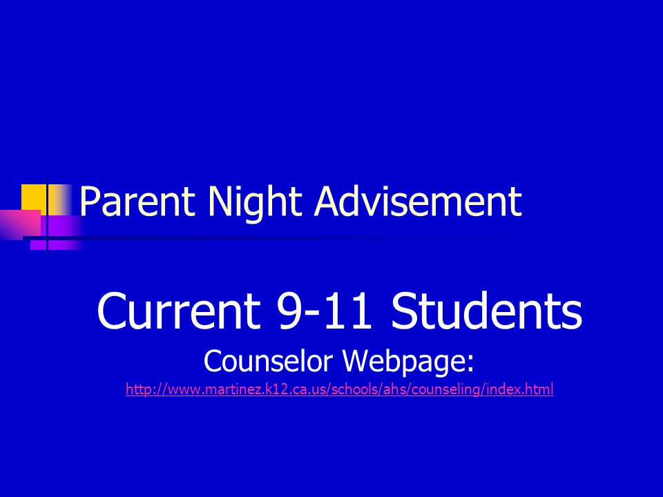 Parent Night Advisement Current 9-11 Students Counselor Webpage: