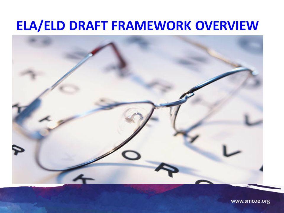 www.smcoe.org ELA/ELD DRAFT FRAMEWORK OVERVIEW