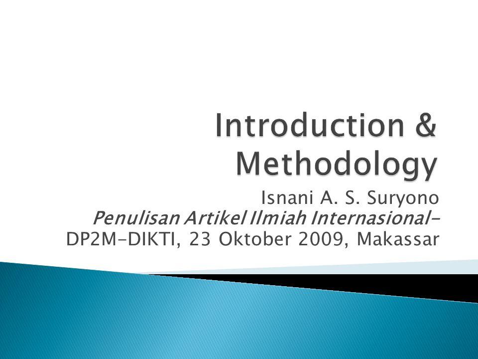 Isnani A. S. Suryono Penulisan Artikel Ilmiah Internasional- DP2M-DIKTI, 23 Oktober 2009, Makassar