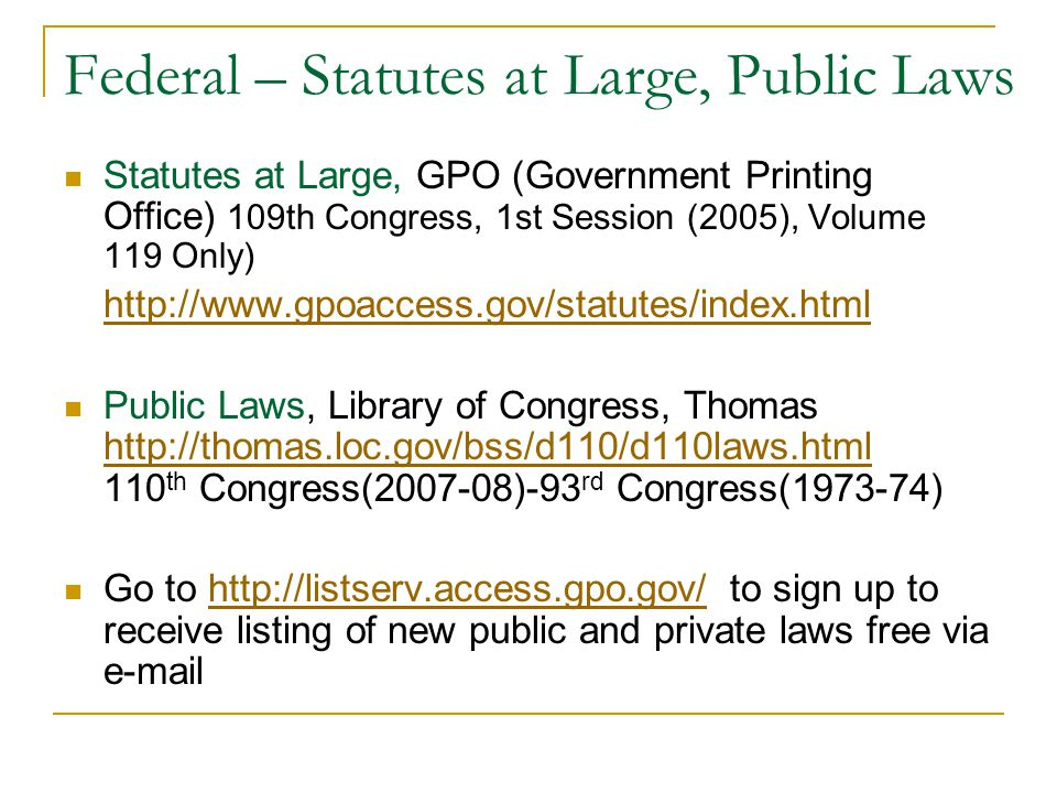 Public Laws, Library of Congress, Thomas http://thomas.loc.gov/bss/d110/d110laws.html http://thomas.loc.gov/bss/d110/d110laws.html