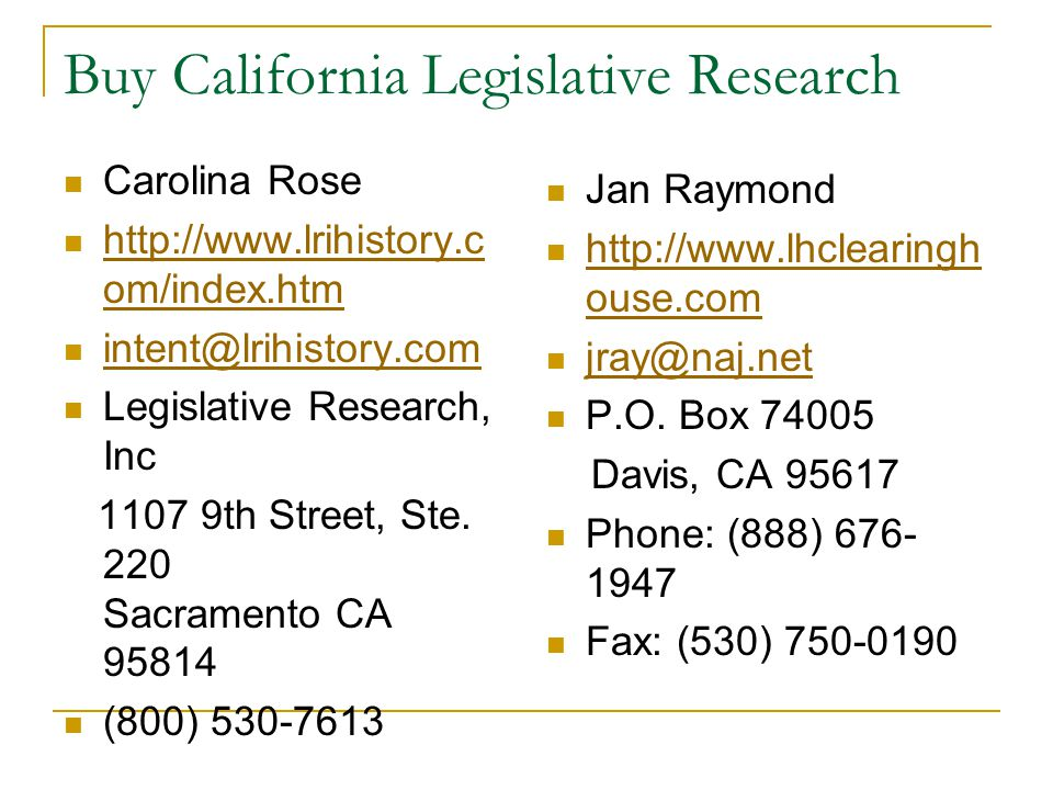 Buy California Legislative Research Carolina Rose http://www.lrihistory.c om/index.htm http://www.lrihistory.c om/index.htm intent@lrihistory.com Legislative Research, Inc 1107 9th Street, Ste.