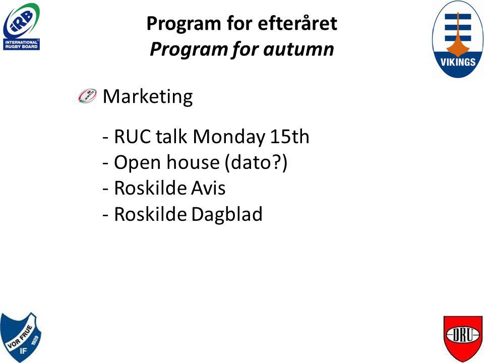Program for efteråret Program for autumn AGM / X-mas lunch - Start november Start november
