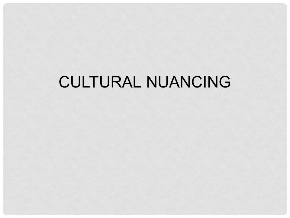 CULTURAL NUANCING