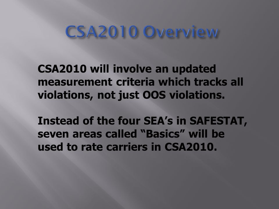 CSA2010 will involve an updated measurement criteria which tracks all violations, not just OOS violations.