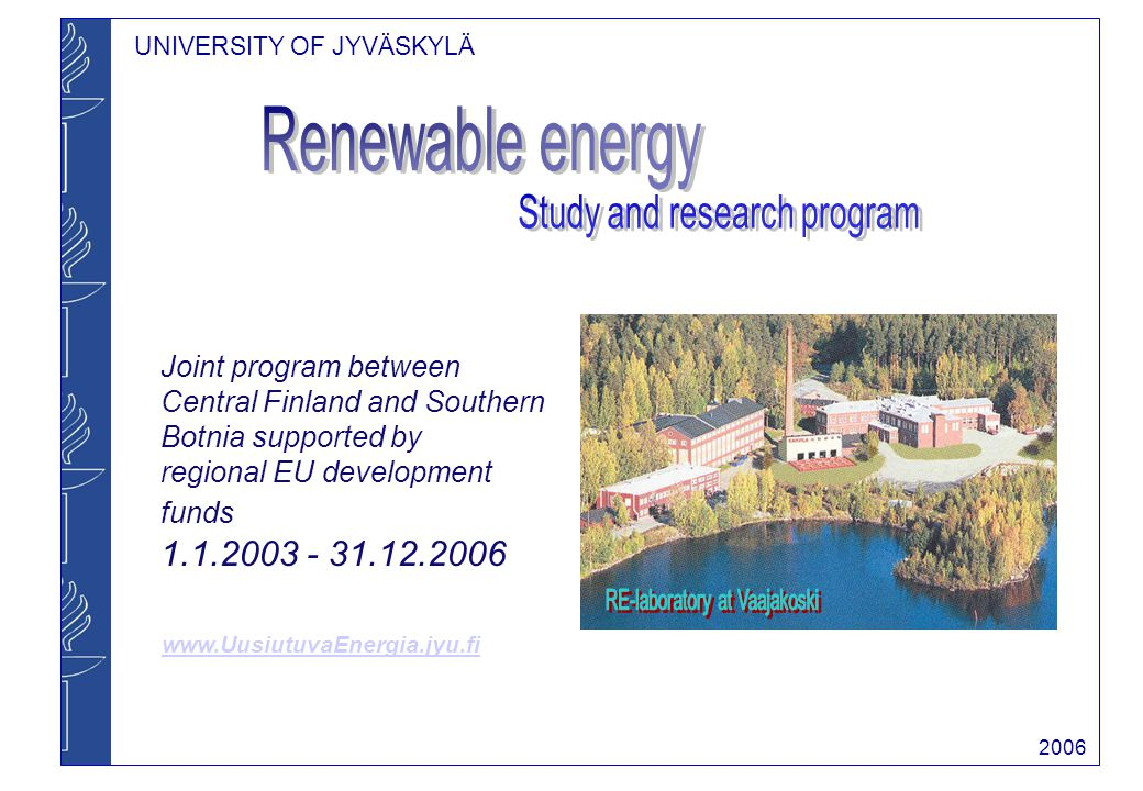 UNIVERSITY OF JYVÄSKYLÄ 2006 Joint program between Central Finland and Southern Botnia supported by regional EU development funds