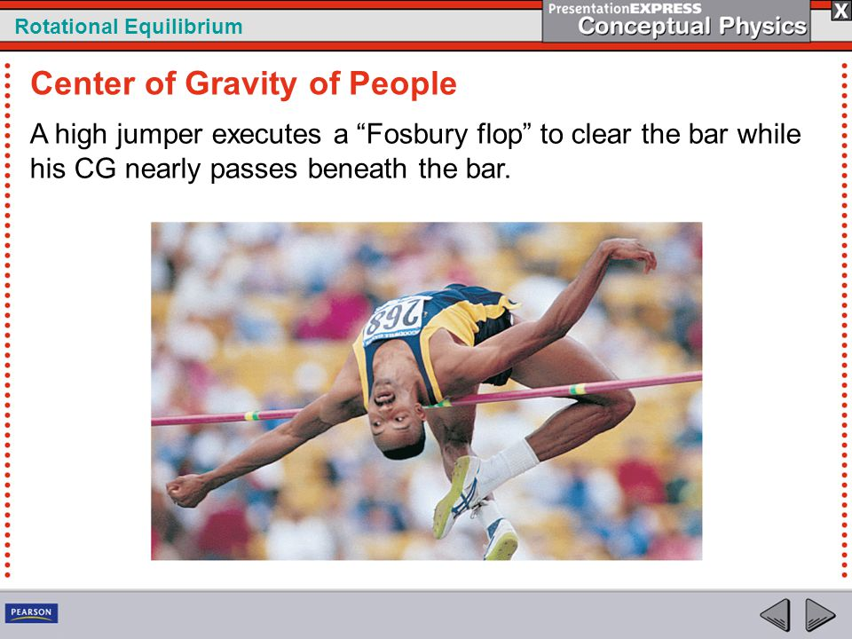 """Rotational Equilibrium A high jumper executes a """"Fosbury flop"""" to clear the bar while his CG nearly passes beneath the bar. Center of Gravity of Peopl"""