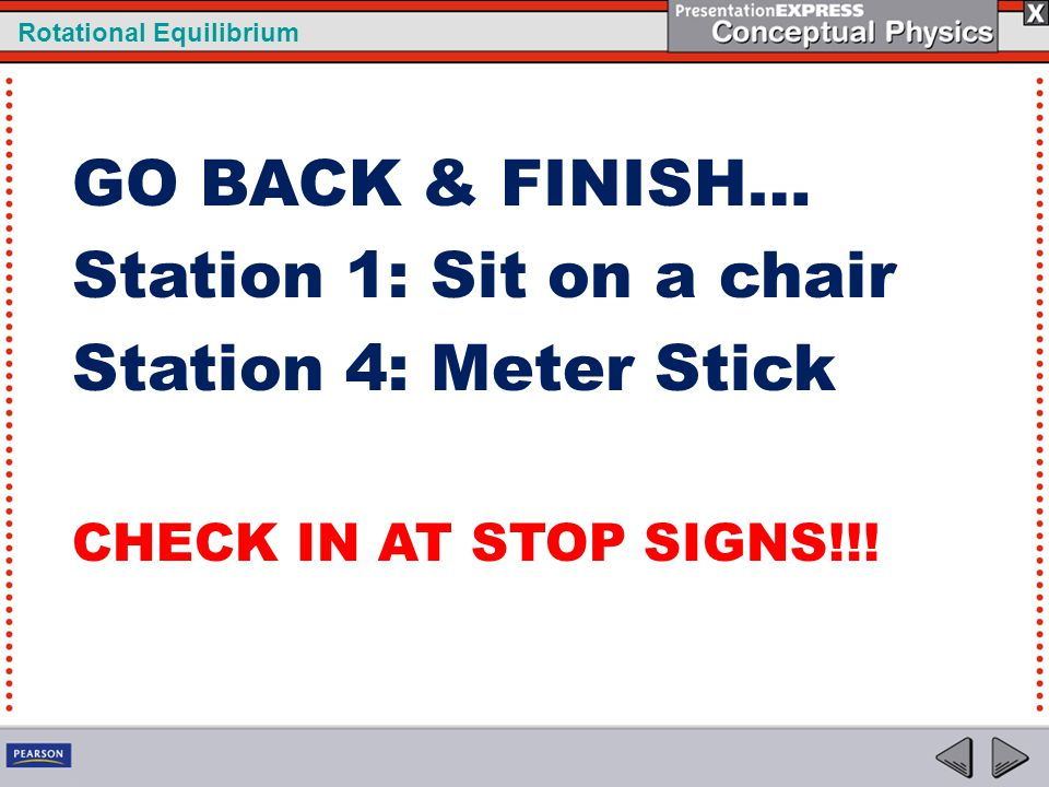 GO BACK & FINISH… Station 1: Sit on a chair Station 4: Meter Stick CHECK IN AT STOP SIGNS!!!