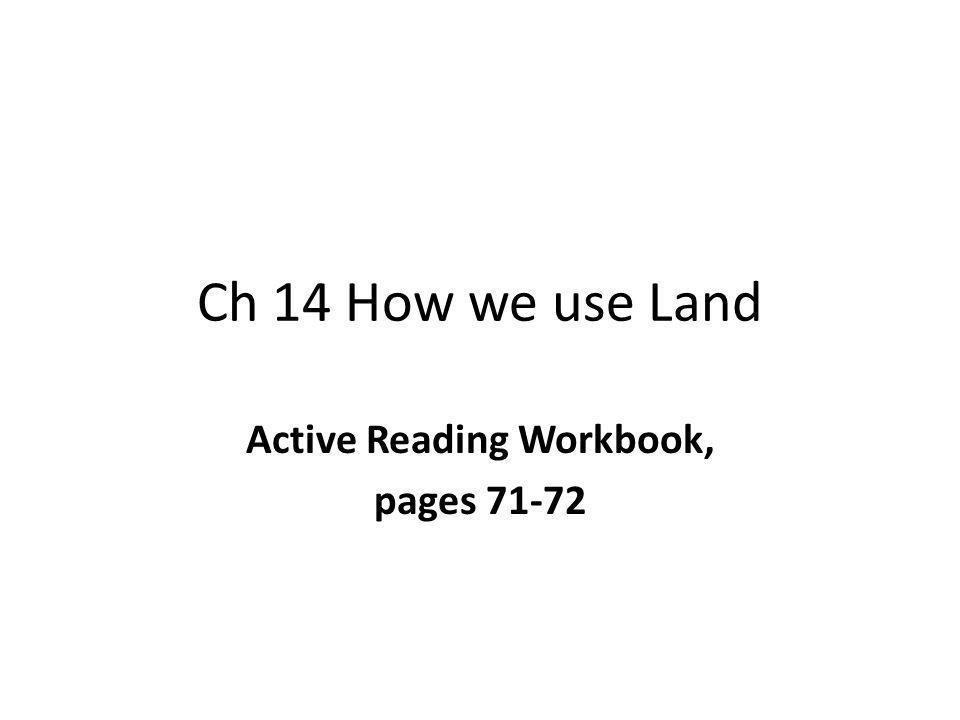 Ch 14 How we use Land Active Reading Workbook, pages 71-72