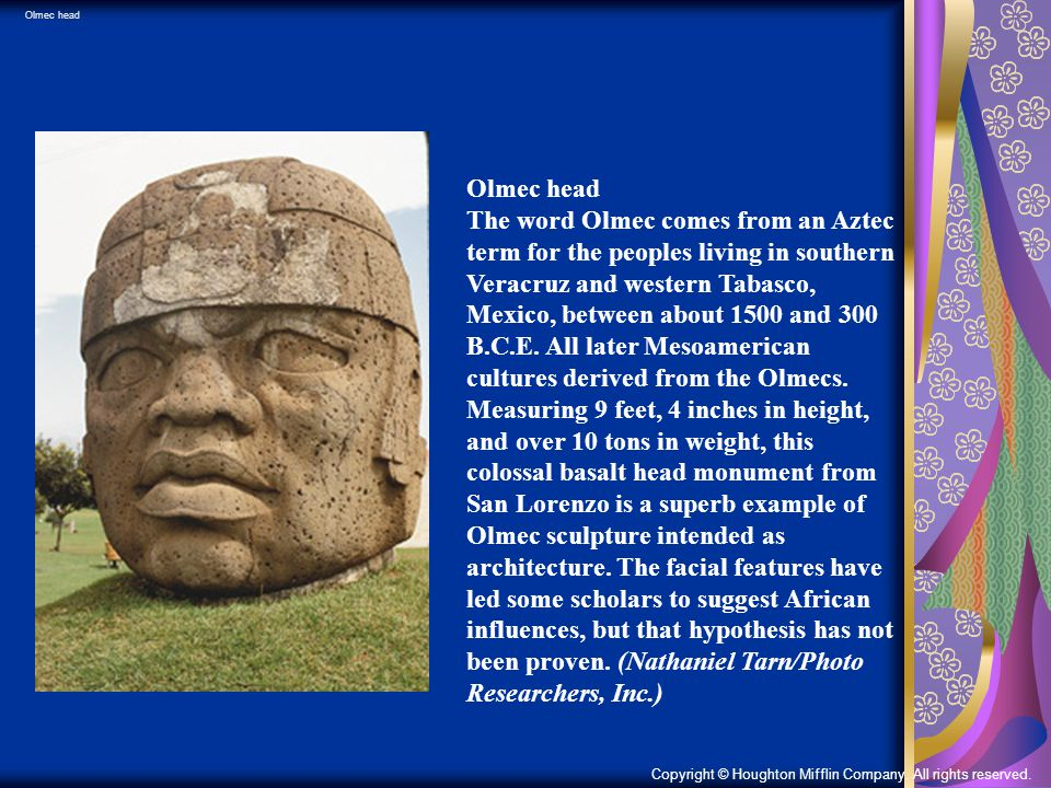 Olmec head The word Olmec comes from an Aztec term for the peoples living in southern Veracruz and western Tabasco, Mexico, between about 1500 and 300 B.C.E.