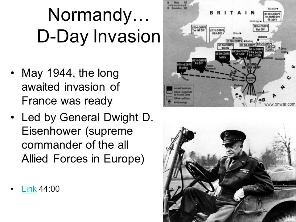 Normandy… D-Day Invasion May 1944, the long awaited invasion of France was ready Led by General Dwight D.