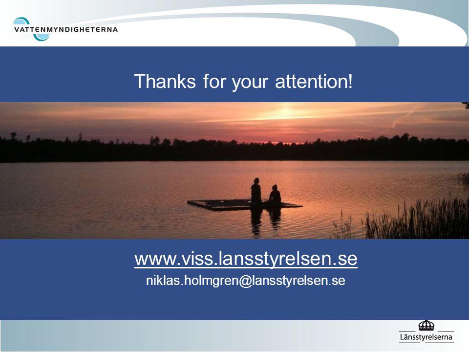 Thanks for your attention! www.viss.lansstyrelsen.se niklas.holmgren@lansstyrelsen.se