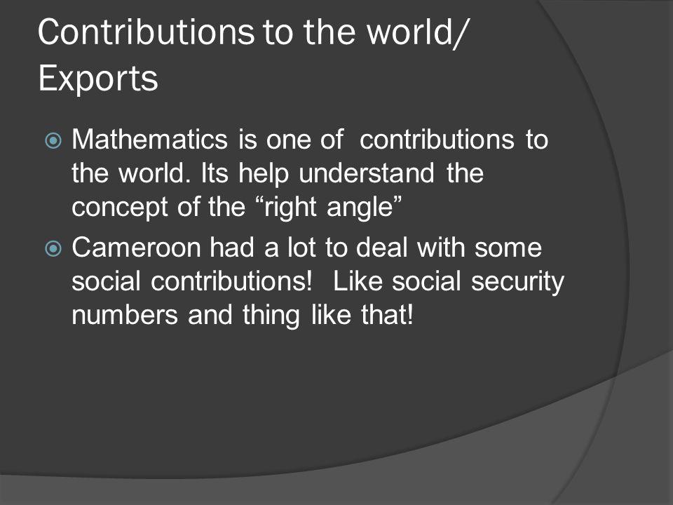 Contributions to the world/ Exports  Mathematics is one of contributions to the world.
