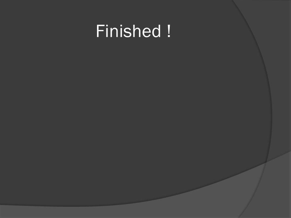 Finished !
