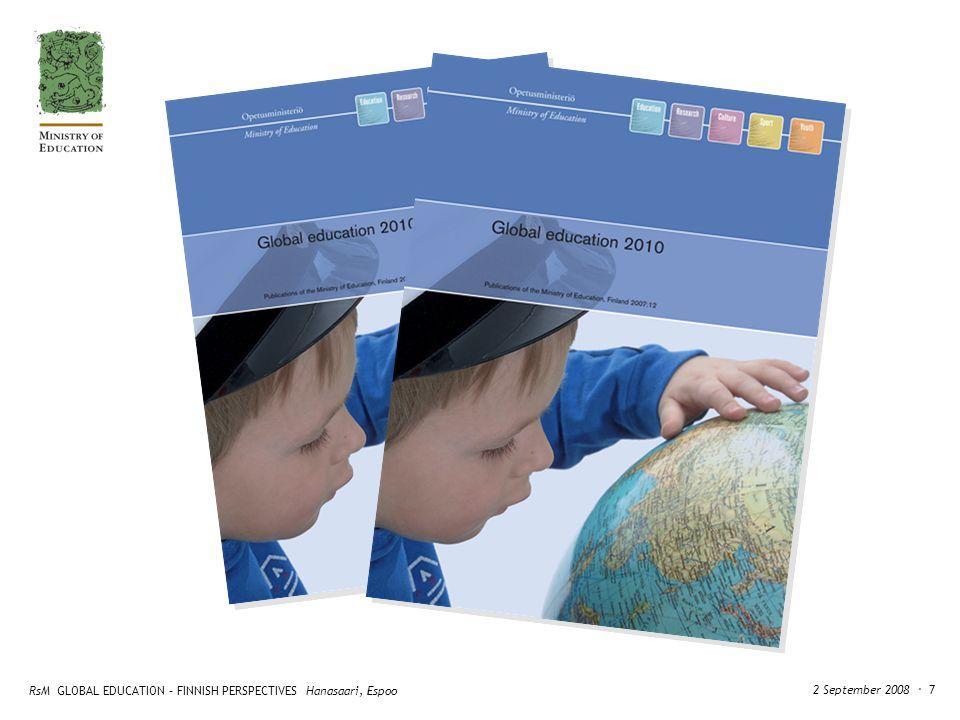 RsM GLOBAL EDUCATION – FINNISH PERSPECTIVES Hanasaari, Espoo 2 September 2008 ・ 7
