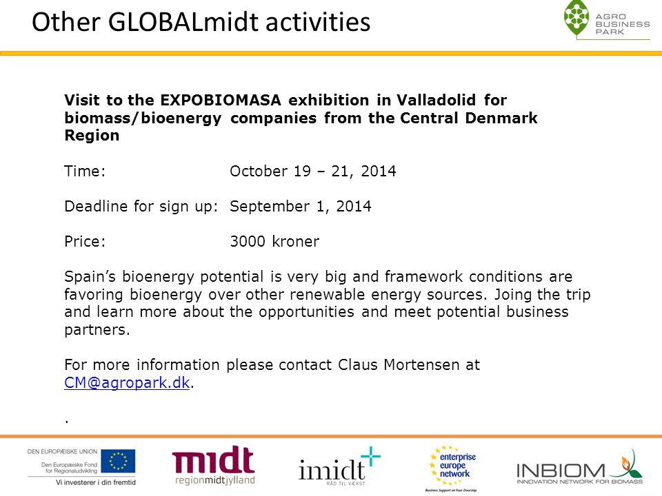 O Contact information Louise Krogh Johnson Project Manager Enterprise Europe Network & Innovation Network for Biomass Agro Business Park A/S Niels Pedersens Allé 2 DK-8830 Tjele www.agropark.dk T: +45 8999 2507 M: +45 2154 5909 F: +45 8999 2599 Innovation Network for Biomass www.inbiom.dkwww.inbiom.dk Enterprise Europe Network www.enterprise-europe.dkwww.enterprise-europe.dk GLOBALmidt www.globalmidt.dk www.globalmidt.dk