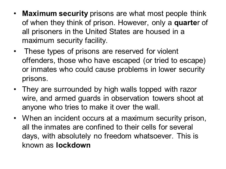 Maximum security prisons are what most people think of when they think of prison.