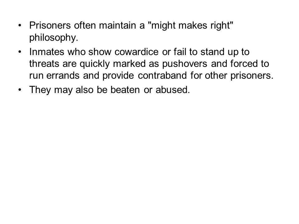 Prisoners often maintain a
