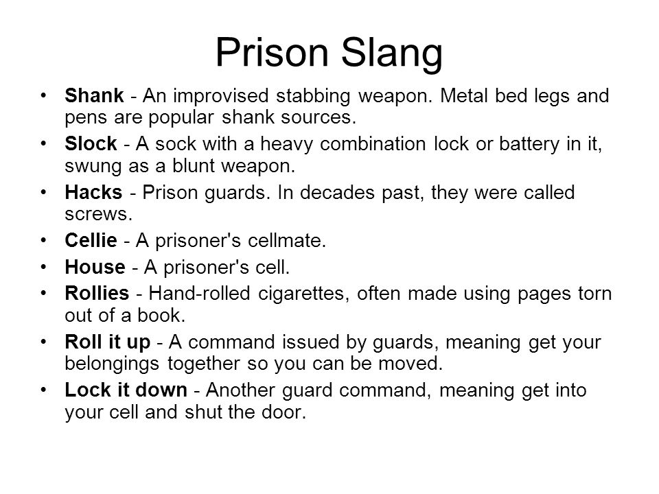 Prison Slang Shank - An improvised stabbing weapon.