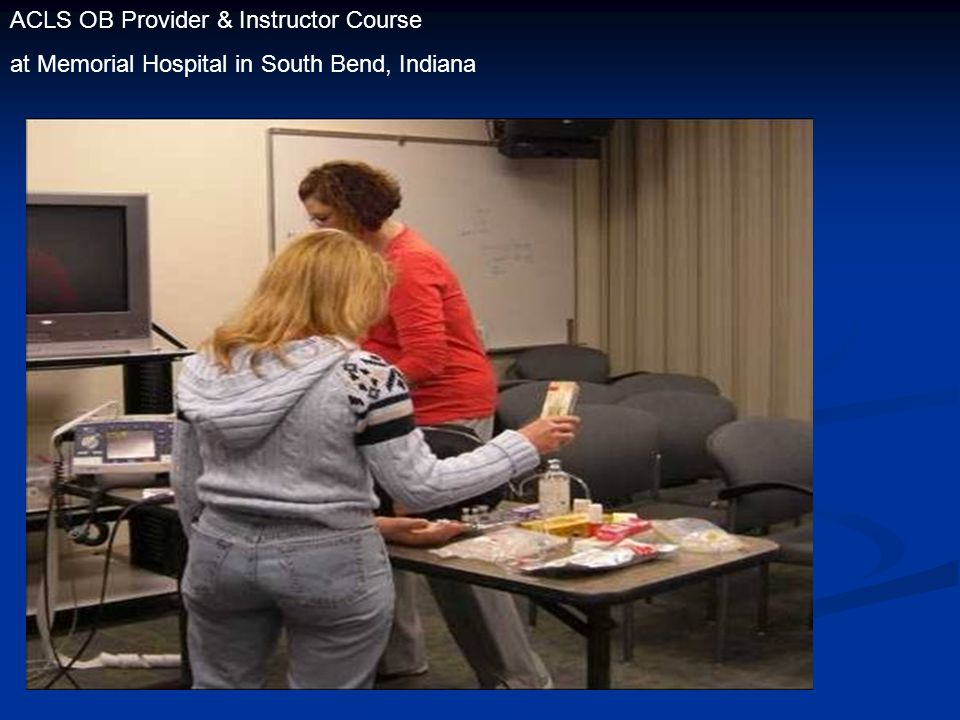 ACLS OB Provider & Instructor Course at Memorial Hospital in South Bend, Indiana