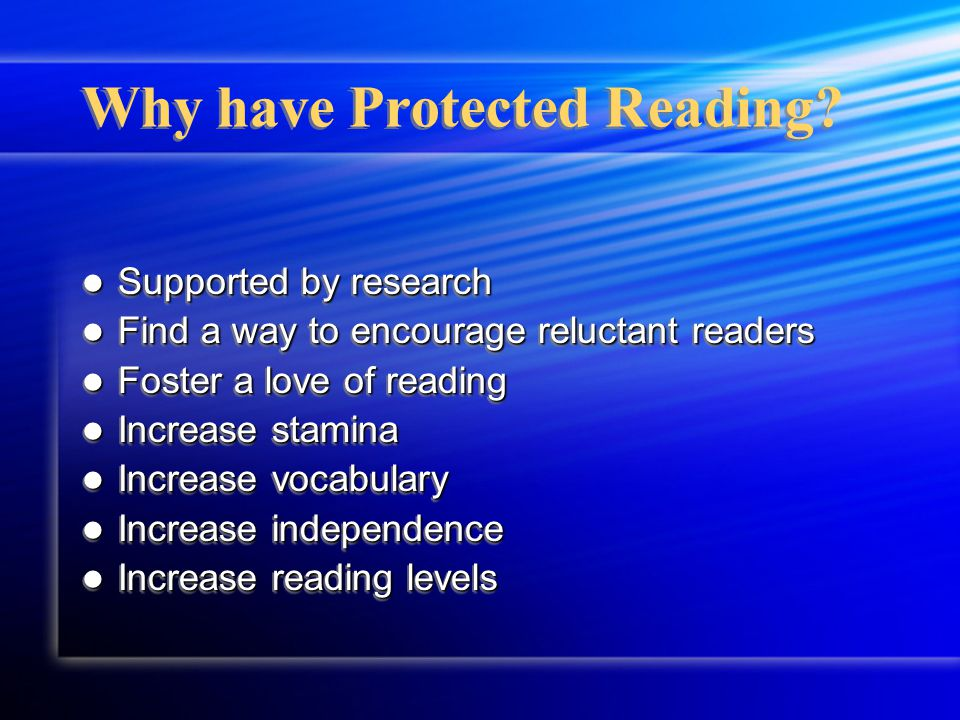 Why have Protected Reading.