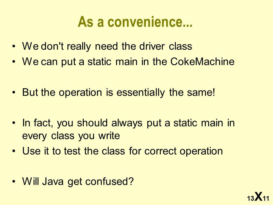 13 X 11 As a convenience...