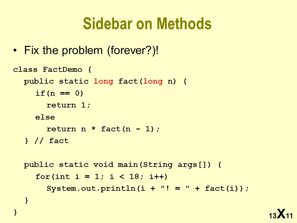 13 X 11 Sidebar on Methods Fix the problem (forever ).