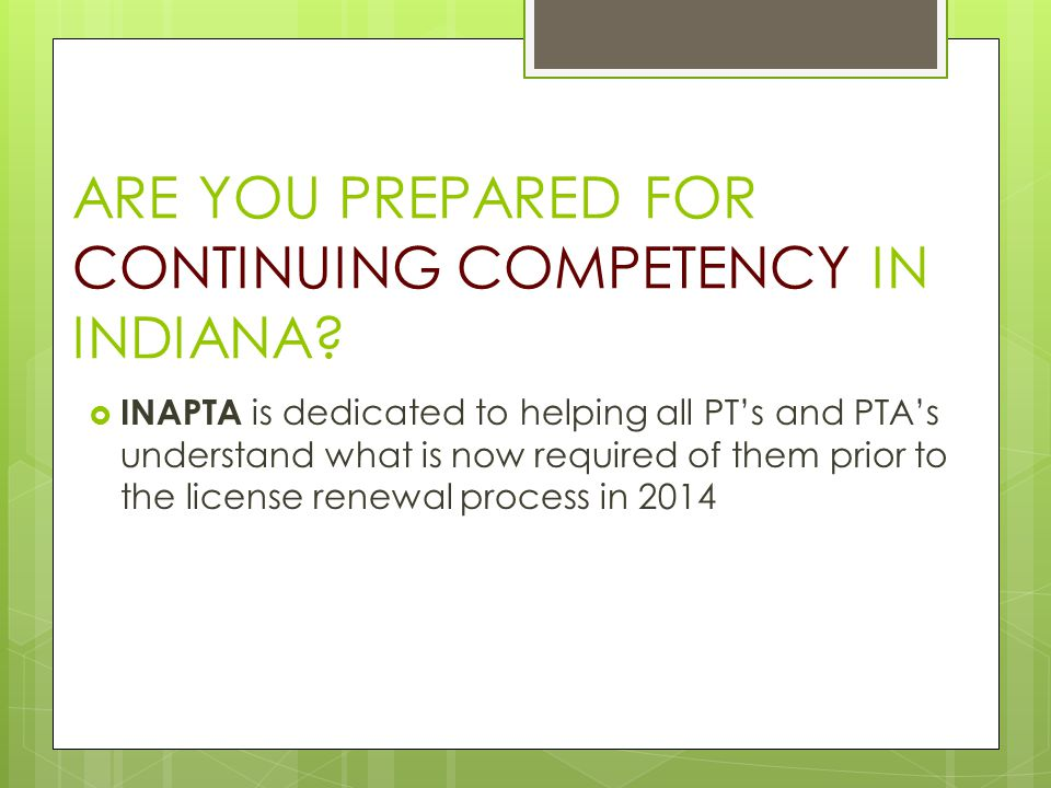 ARE YOU PREPARED FOR CONTINUING COMPETENCY IN INDIANA.