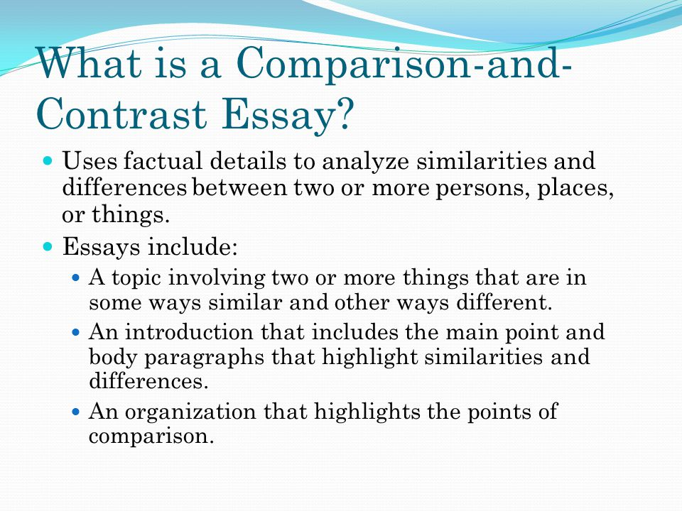 What is a Comparison-and- Contrast Essay.