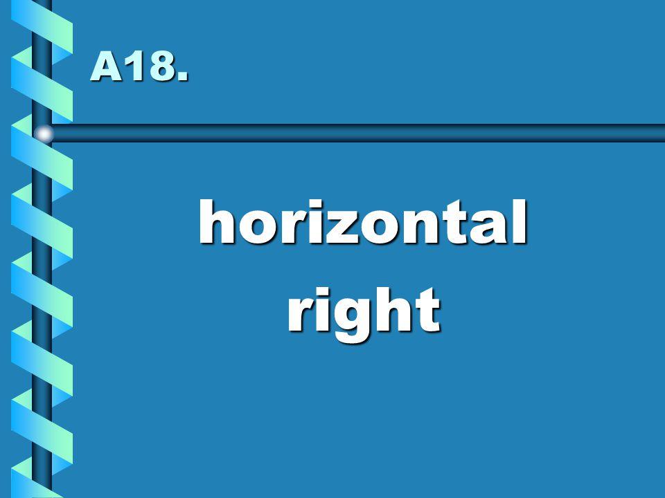 A18. horizontalright