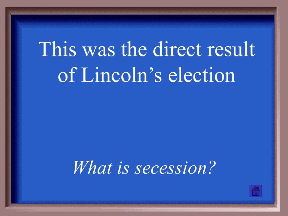 When the Civil War began, this was Lincoln's goal What is to preserve the Union?