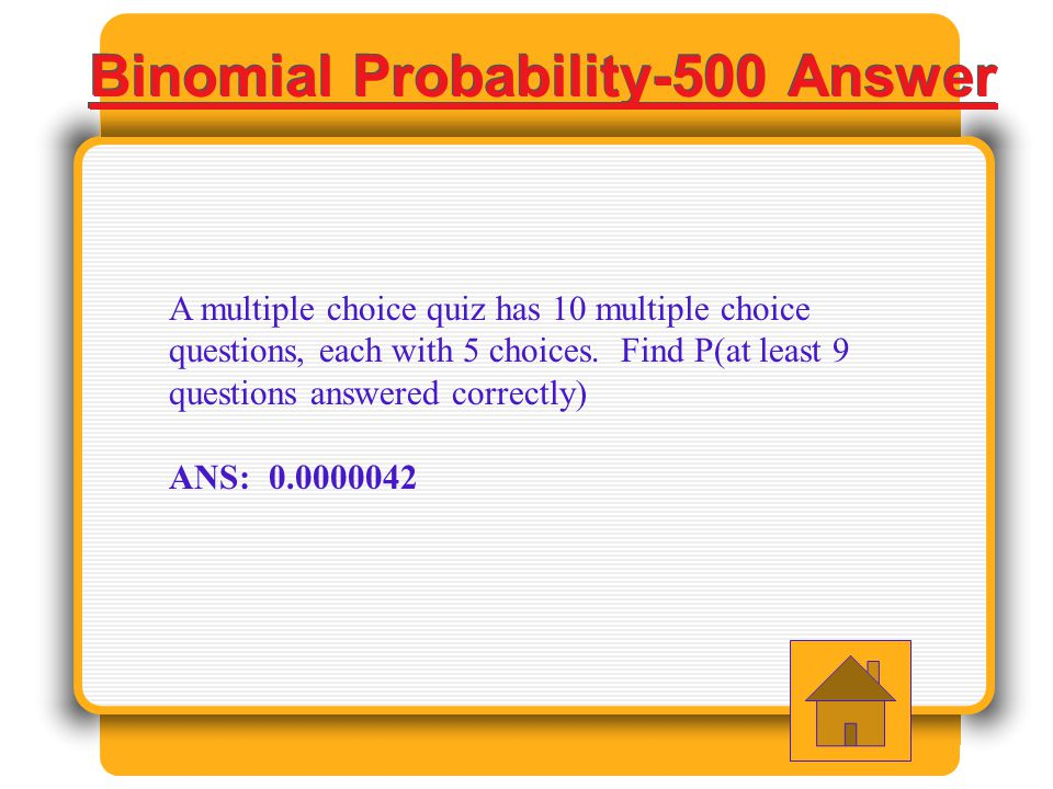 A multiple choice quiz has 10 multiple choice questions, each with 5 choices.
