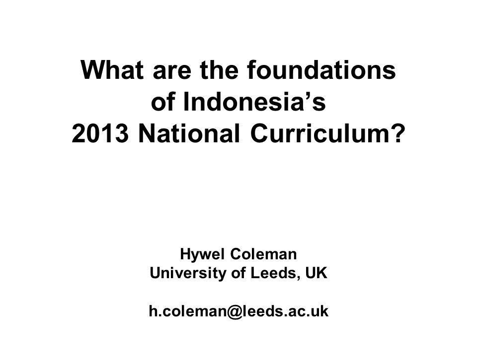 What are the foundations of Indonesia's 2013 National Curriculum.