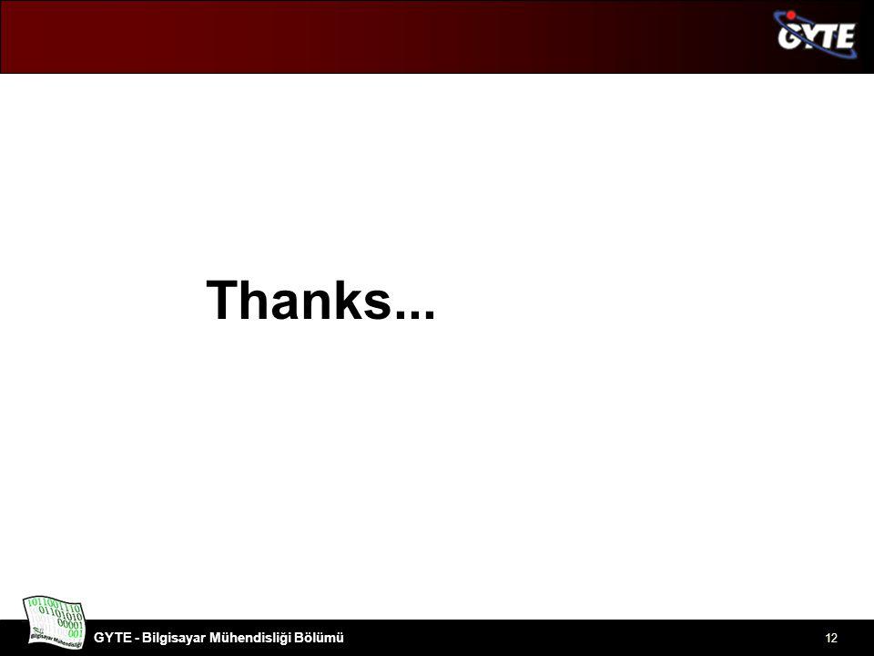 GYTE - Bilgisayar Mühendisliği Bölümü Thanks... 12