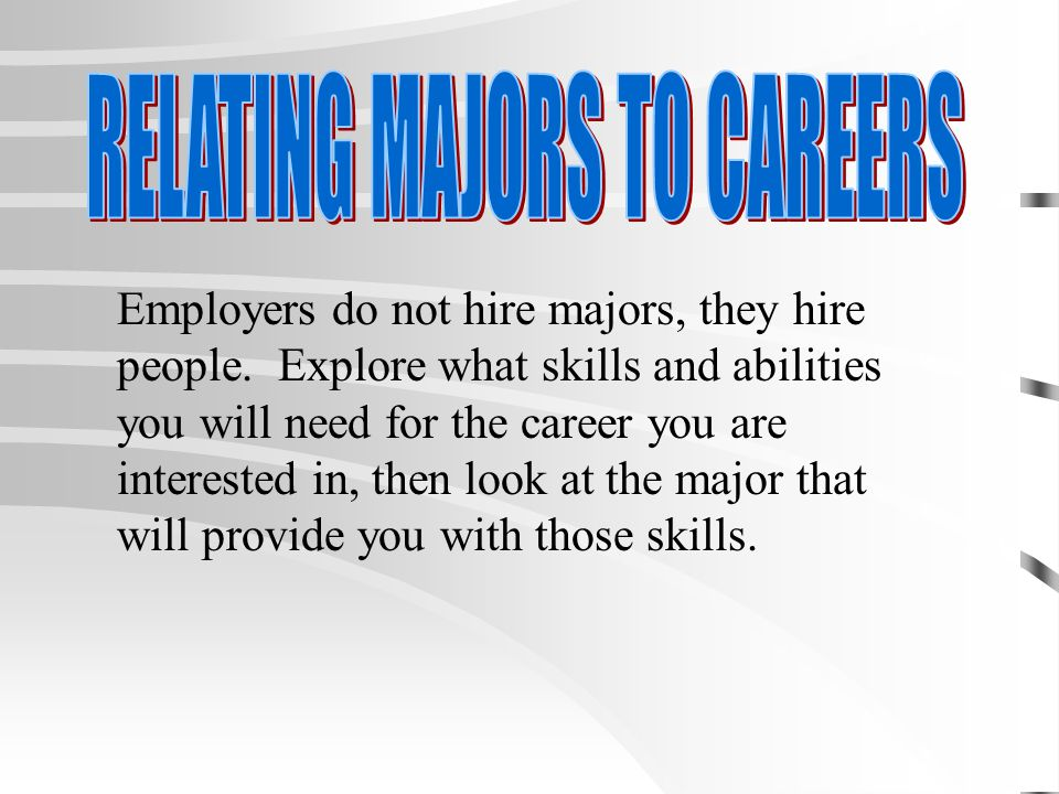 Employers do not hire majors, they hire people.