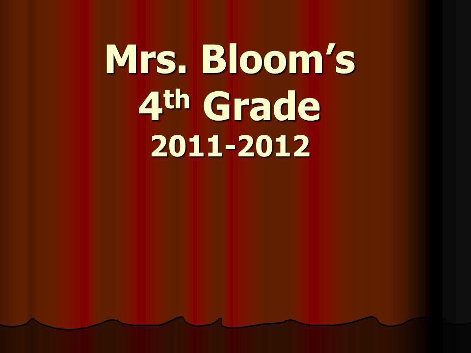Mrs. Bloom's 4 th Grade 2011-2012
