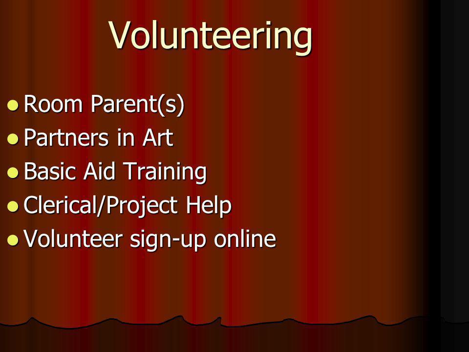 Volunteering Room Parent(s) Room Parent(s) Partners in Art Partners in Art Basic Aid Training Basic Aid Training Clerical/Project Help Clerical/Project Help Volunteer sign-up online Volunteer sign-up online